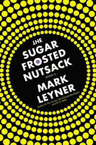 August Selection:  Mark Leyner's The Sugar Frosted Nutsack