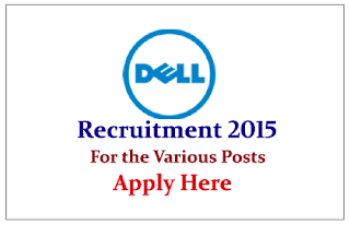 Dell Limited Hiring Engineers for the Various Posts 2015