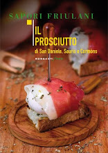Il prosciutto San Daniele, Sauris e Cormns