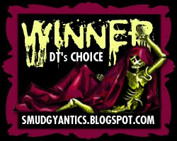 DT Choice, Smudgy Antics!