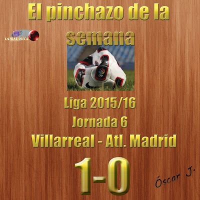 Villarreal 1-0 Atlético de Madrid. Liga 2015/16. Jornada 6. El pinchazo de la semana.