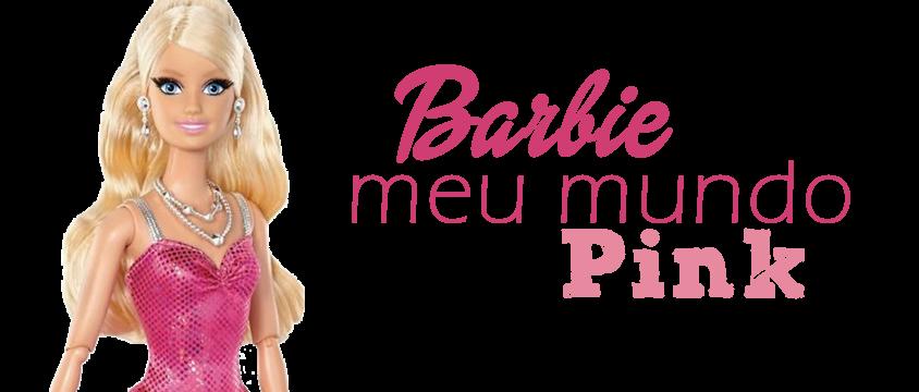 Barbie Meu Mundo Pink