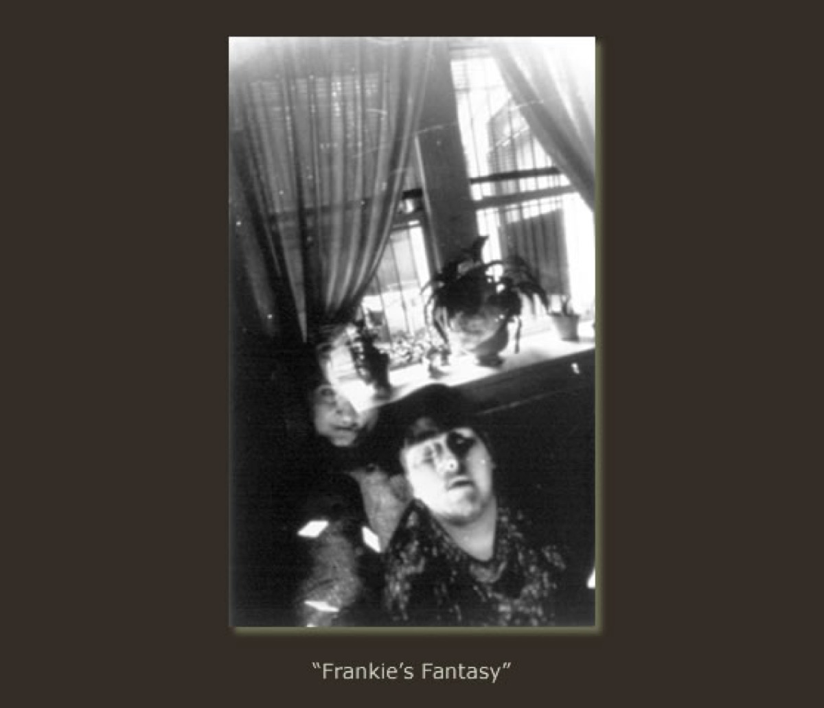 """FRANKIE'S FANTASY"""
