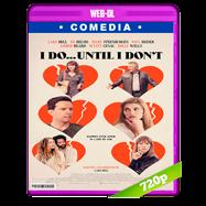 I Do… Until I Don't (2017) WEB-DL 720p Audio Dual Latino-Ingles