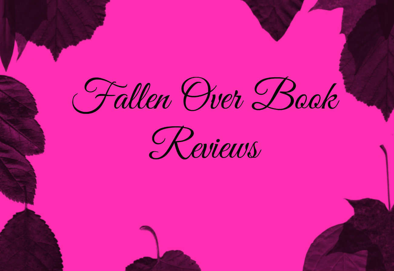 Fallen Over Book Reviews
