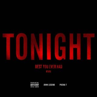 John Legend – Tonight (Remix) ft. Pusha T Lyrics | Letras | Lirik | Tekst | Text | Testo | Paroles - Source: musicjuzz.blogspot.com