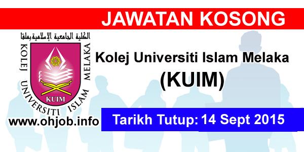 Jawatan Kerja Kosong Kolej Universiti Islam Melaka (KUIM) logo www.ohjob.info september 2015