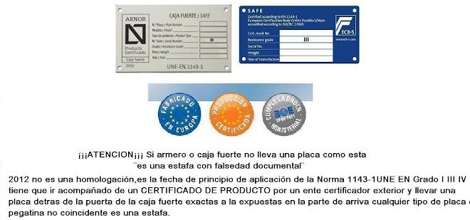 Si la caja fuerte no lleva esta placa y Nº de placa ¡¡¡ EL CERTIFICADO PUEDE SER FALSO!!!