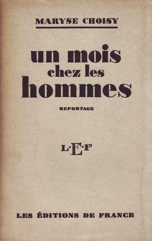 http://marysechoisy.blogspot.fr/2014/01/1929-un-mois-chez-les-hommes-reportage.html
