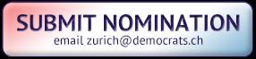 Submit nomination by emailing zurich@democrats.ch