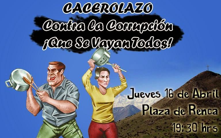 CACEROLAZO CONTRA LA CORRUPCION, ¡¡ QUE SE VAYAN TODOS!!