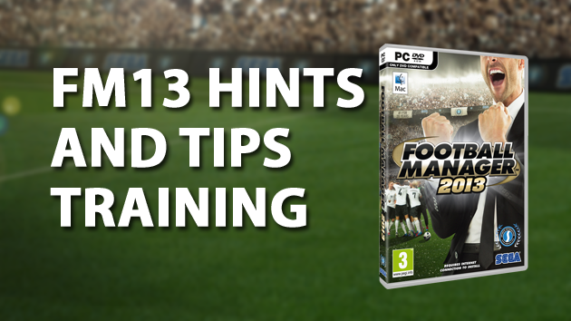 Training Hints And Tips For Football Manager 2013