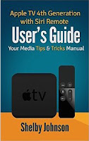 Apple TV 4th Generation with Siri Remote User's Guide: Your Media Tips & Tricks Manual
