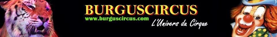BURGUSCIRCUS Toute l'actualité du monde du Cirque