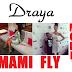 Fly Mami Fly Mommy: Draya