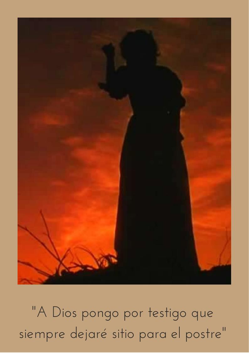 Scarlett O'Hara - A Dios pongo por testigo que siempre dejaré sitio para el postre