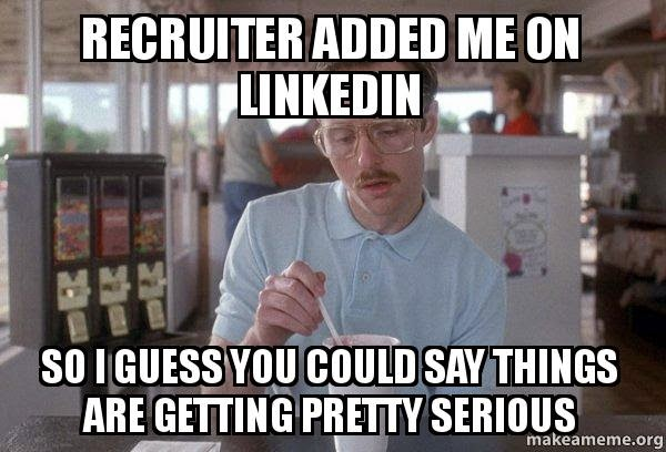 meme about a recruiter adding you on LinkedIn