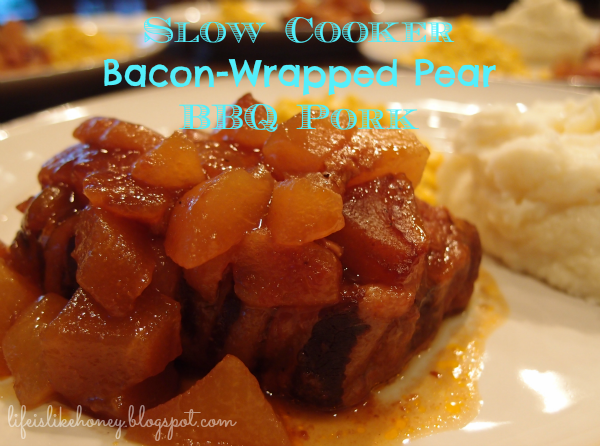 Life is Like Honey: Slow Cooker Bacon-Wrapped Pear bbq Pork