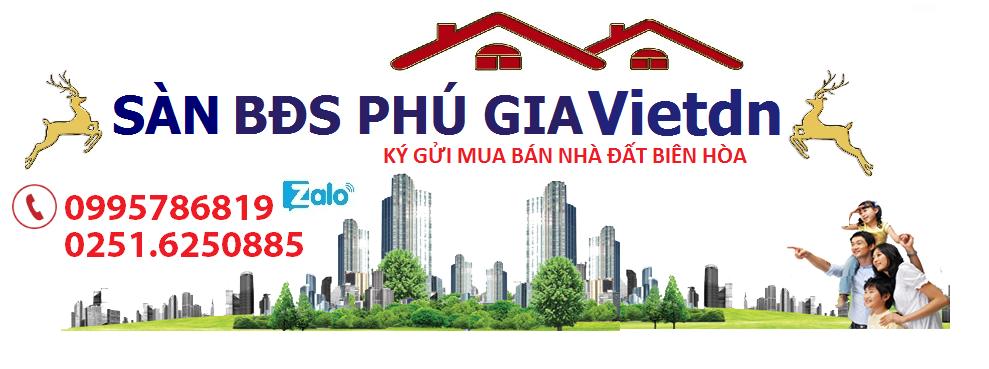 Ký gửi BĐS Phú Gia Vietdn Biên Hòa