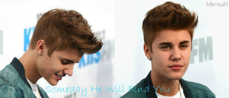 Someday he will find you