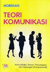 toko buku rahma: buku TEORI KOMUNIKASI, pengarang morissan, penerbit ghalia indonesia