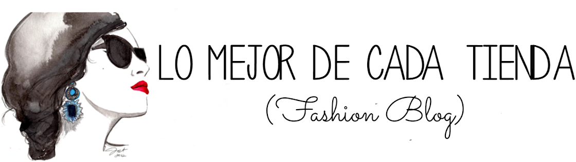 Lo Mejor De Cada Tienda (Fashion Blog)