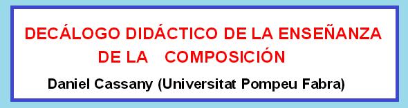 http://www.juntadeandalucia.es/averroes/~cepco3/competencias/lengua/primaria/Decalogo_Cassany.pdf