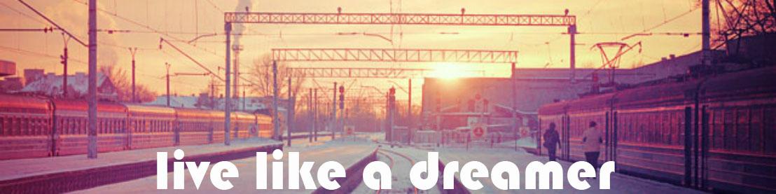 Live Like A Dreamer