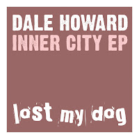 Dale Howard Inner City EP Lost My Dog