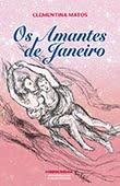 """Os Amantes de Janeiro"" de Clementina Matos"