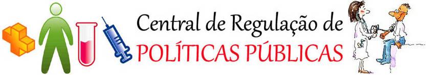 Central de Regulação de POLÍTICAS PÚBLICAS - SAÚDE.