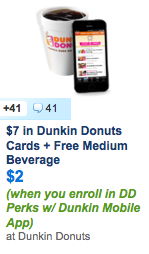 http://slickdeals.net/f/7458494-7-in-dunkin-donuts-cards-free-medium-beverage-2-when-you-enroll-in-dd-perks-w-dunkin-mobile-app