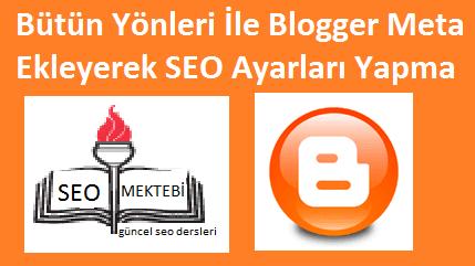 Bütün Yönleri İle Blogger Meta Ekleyerek SEO Ayarları Yapma