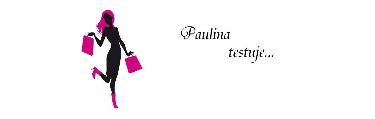 Paulina testuje...