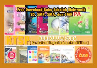 Download BSE ( Buku Sekolah Elektronik ) SD SMP SMA SMK KTSP 2006