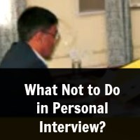 What Not to Do in Personal Interview?