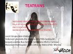 TEATRANS===VENHA TAMBÉM FAZER PARTE DO CURSO DE ARTE CENICA.