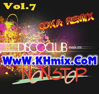 DJ Remix :DJ Coka Remix Vol.07 [Non Stop]