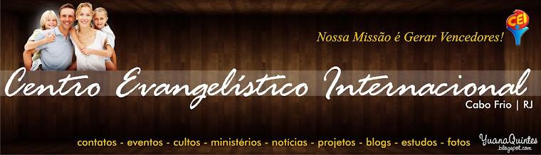Centro Evangelístico Internacional | Cabo Frio