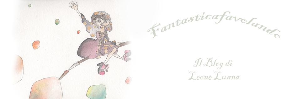 Fantasticafavolando - di Luana Leone