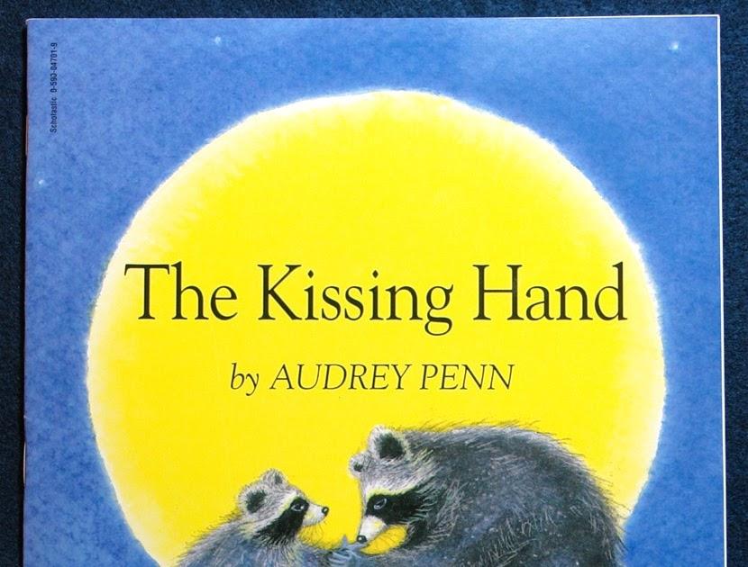 bridgid u0026 39 s children u0026 39 s literature blog  the kissing hand  by