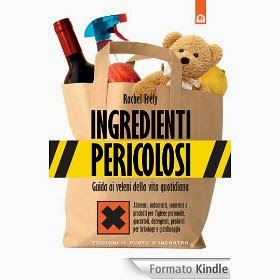 Ingredienti Pericolosi - Guida ai veleni della vita quotidiana - eBook
