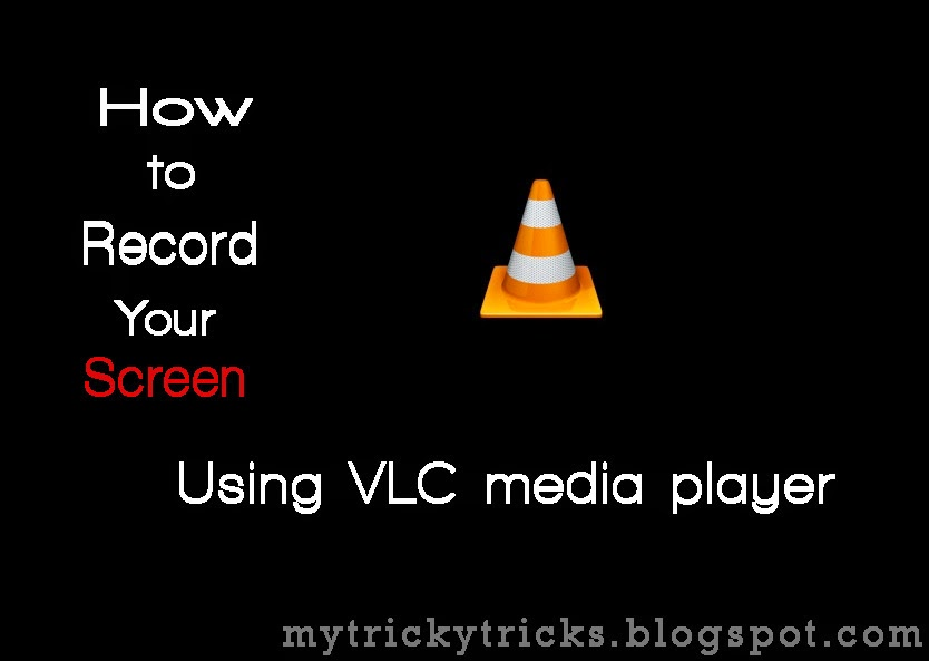 VLC media player, vlc recording, screen recording, common way to record screen, media player, different way to record screen