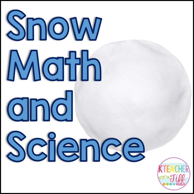Snow Math and Science - KTeacherTiff