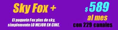 paquete fox + de sky