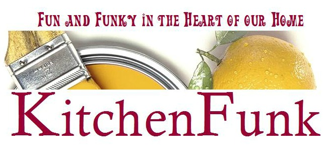 Kitchen Funk:  Fun and Funky in the Heart of My Home
