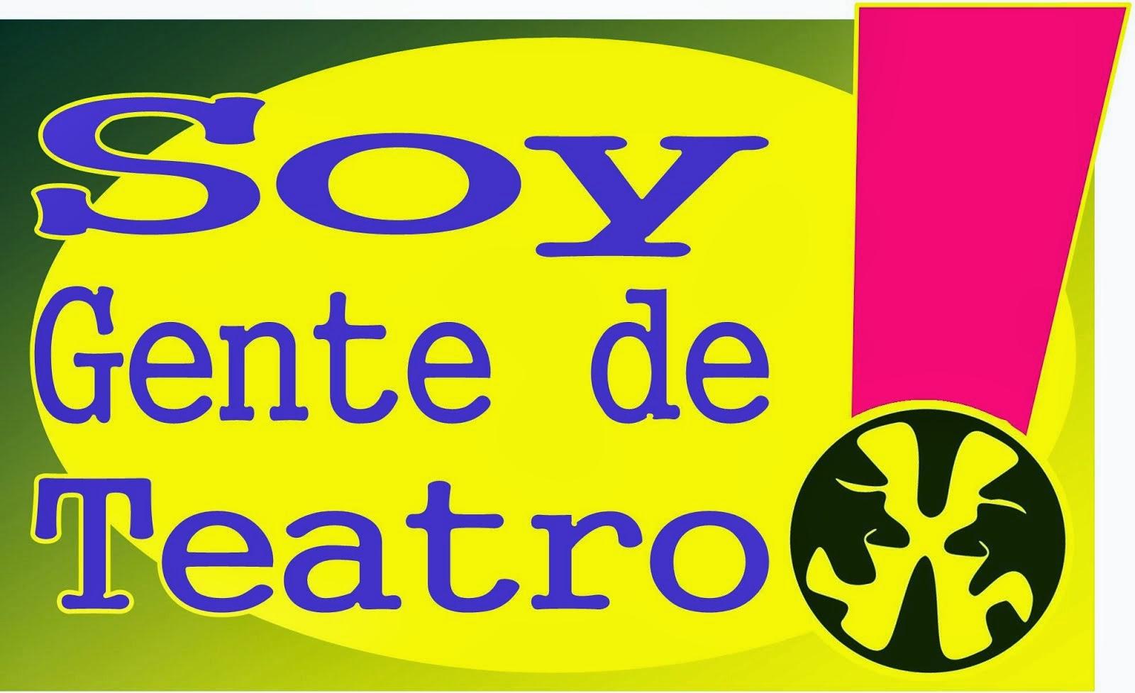 Soy Gente de Teatro!