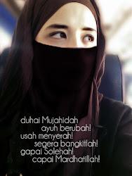 Duhai Mujahidah...