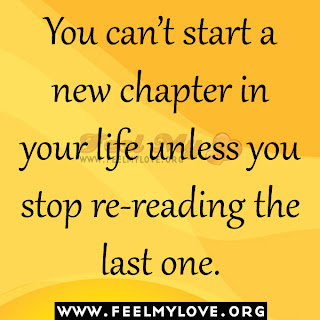 You can't start a new chapter in your life unless