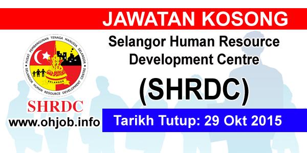 Jawatan Kerja Kosong Selangor Human Resource Development Centre (SHRDC) logo www.ohjob.info oktober 2015